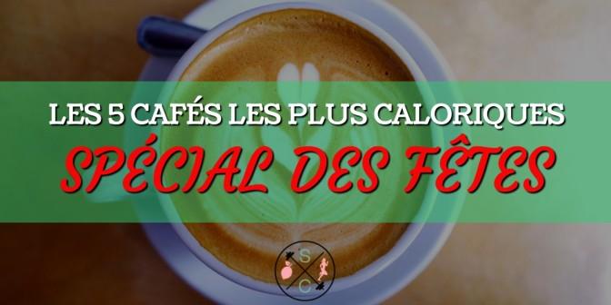Votre café de Noël contient plus de calories que vous ne le pensez!