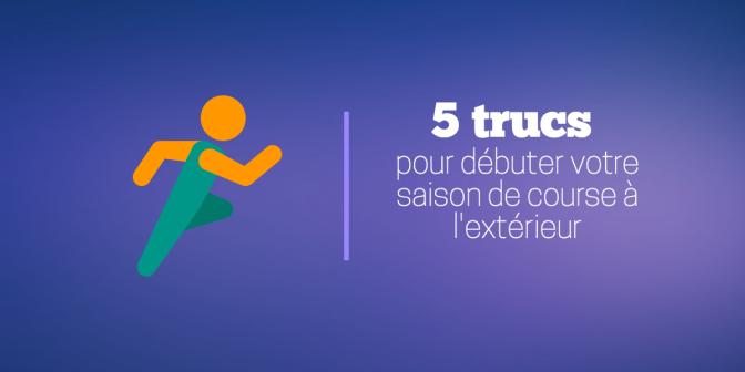 5 trucs pour débuter votre saison de course à l'extérieur