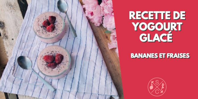 Recette de yogourt glacé bananes et fraises